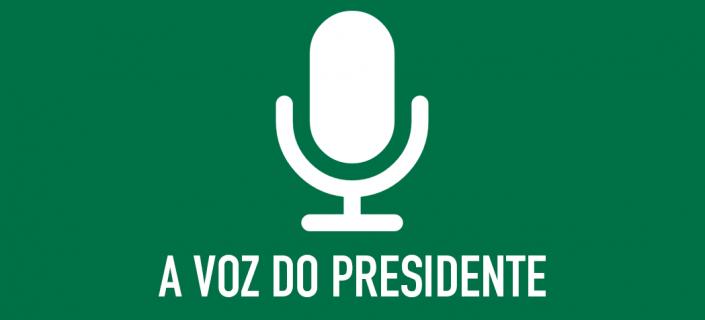 A voz do presidente